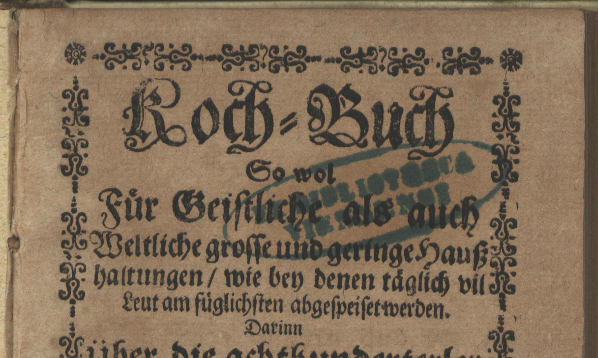 Titelblatt vom Kochbuch Bernhard Buchingers aus dem Jahre 1700; Foto: Sächsische Landesbibliothek – Staats- und Universitätsbibliothek Dresden