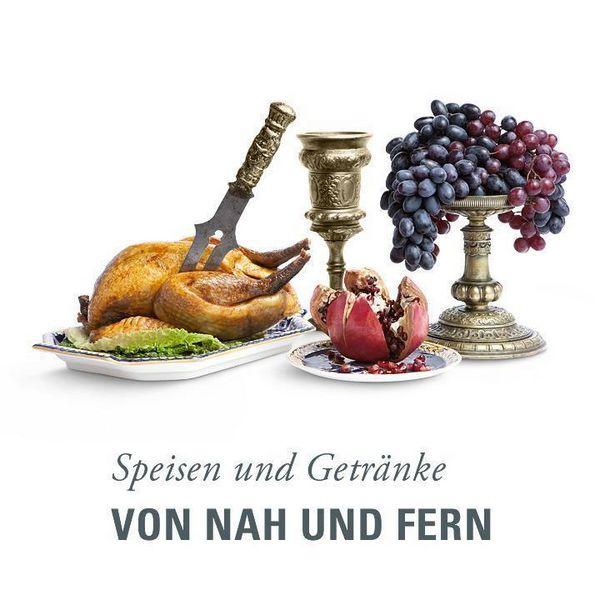 Von Nah und Fern - Speisen und Getränke
